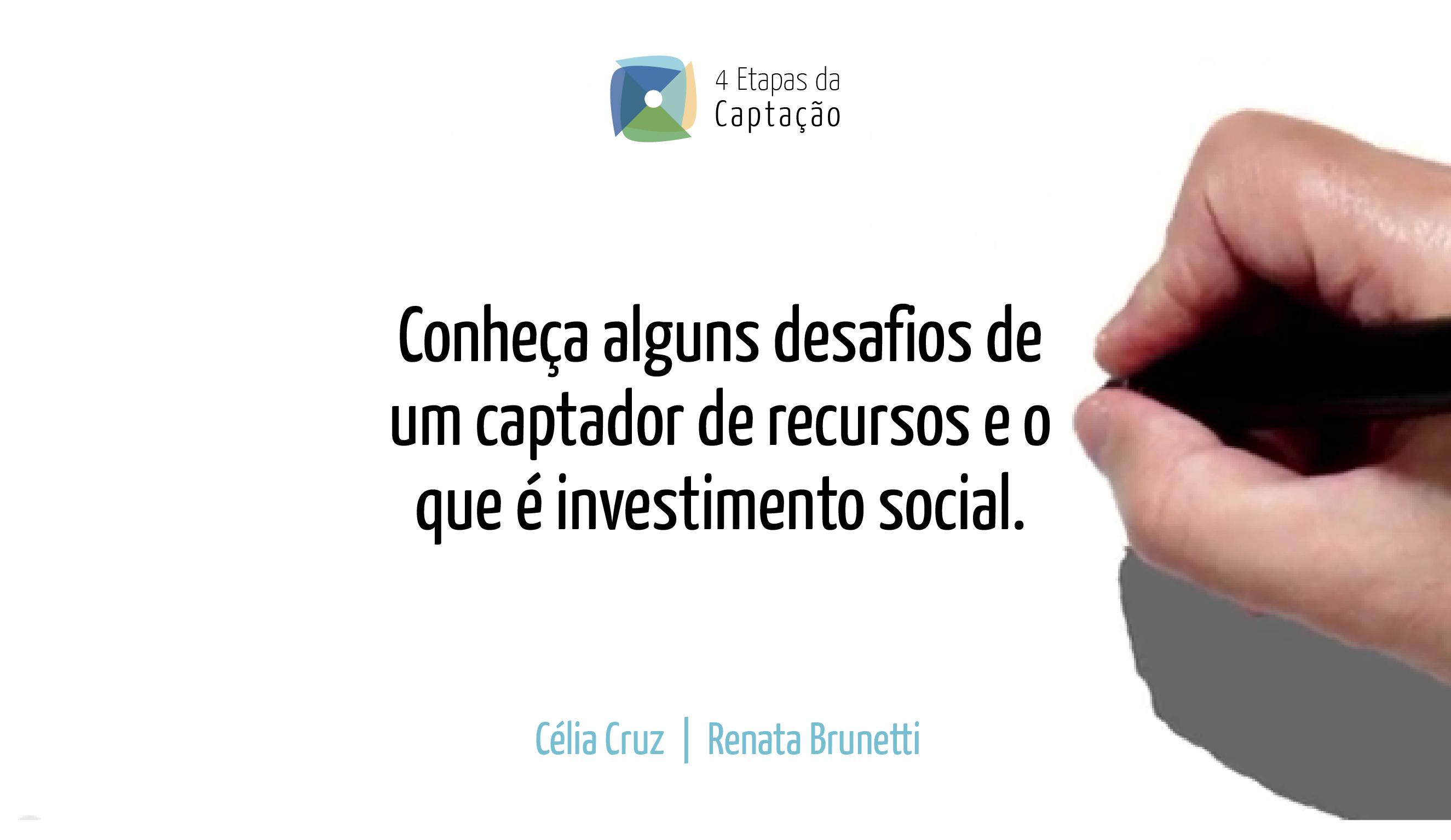 Conheca alguns desafios de um captador de recursos e o que e investimento social