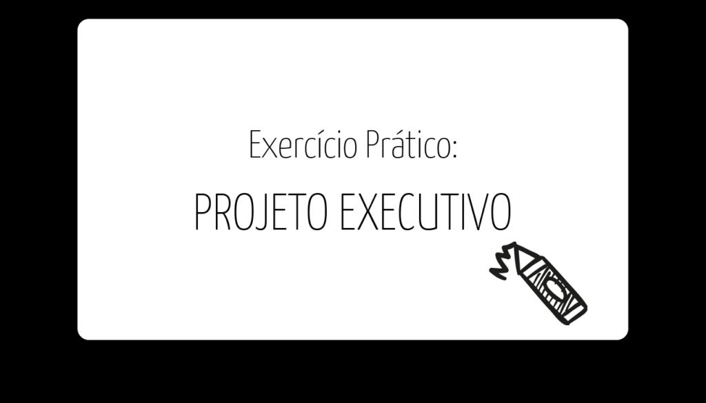 MA_PROJETO EXECUTIVO