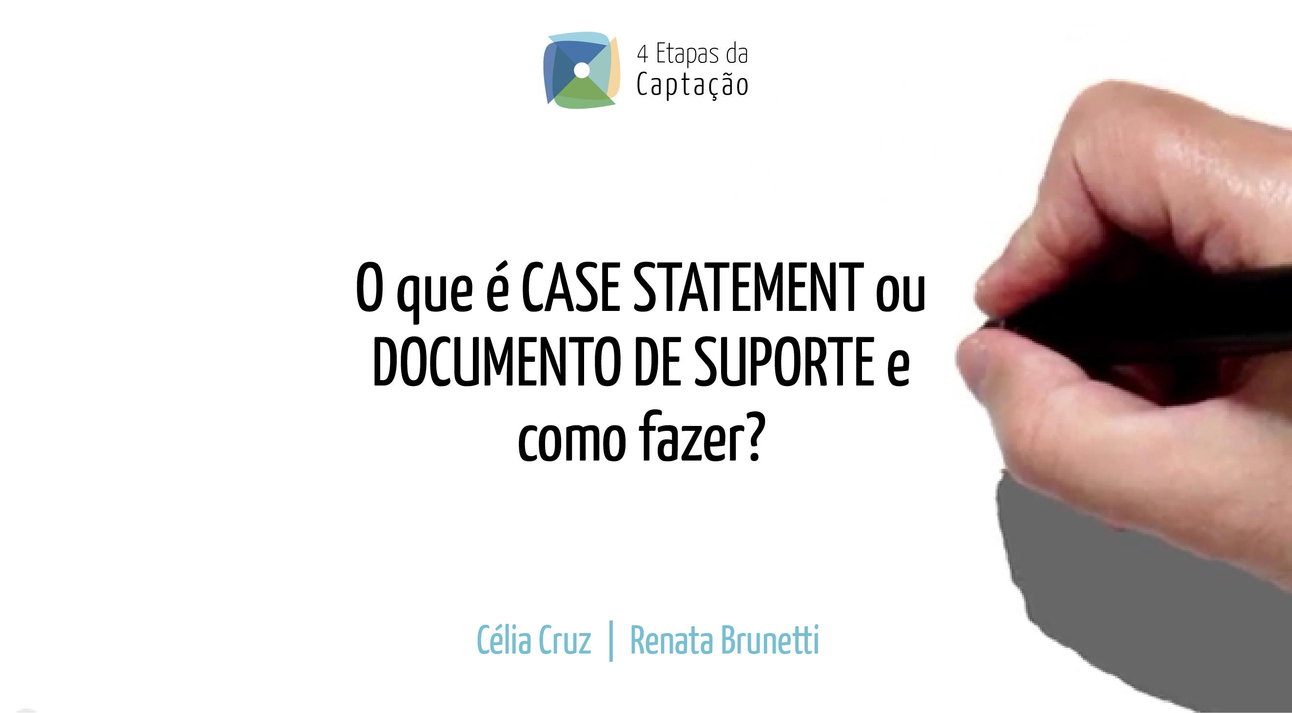 O que e CASE STATEMENT ou DOCUMENTO DE SUPORTE e como fazer